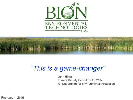 """This is a game-changer"" John Hines Former Deputy Secretary for Water PA Department of Environmental Protection February 4, 2016."