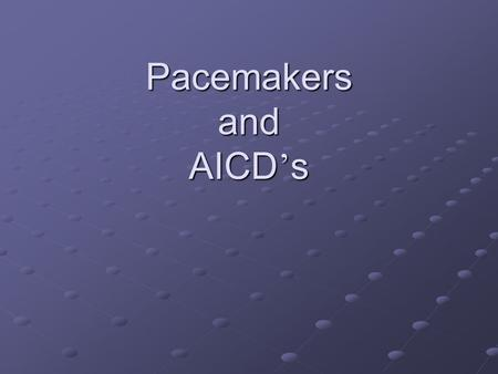 Pacemakers and AICD ' s. Pacemaker Basics Provides electrical stimuli to cause cardiac contraction when intrinsic cardiac activity is inappropriately.