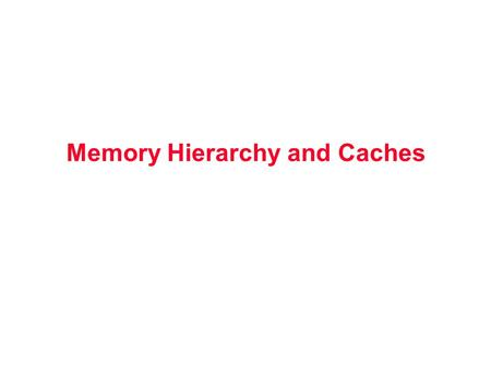 Memory Hierarchy and Caches. Who Cares about Memory Hierarchy? Processor Only Thus Far in Course CPU-DRAM Gap 1980: no cache in µproc; 1995 2-level cache,