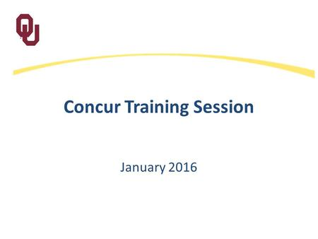 Concur Training Session January 2016. Concur Training Introduction of Implementation Team Agenda What is Concur and what does it do? Getting Started Travel.