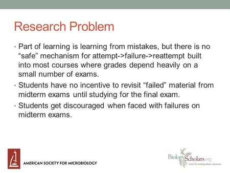 "Research Problem Part of learning is learning from mistakes, but there is no ""safe"" mechanism for attempt->failure->reattempt built into most courses where."