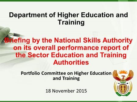 Department of Higher Education and Training Briefing by the National Skills Authority on its overall performance report of the Sector Education and Training.