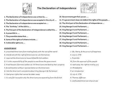 The Declaration of Independence 1. The Declaration of Independence was written by ….. 2. The Declaration of Independence was accepted in the city of …..