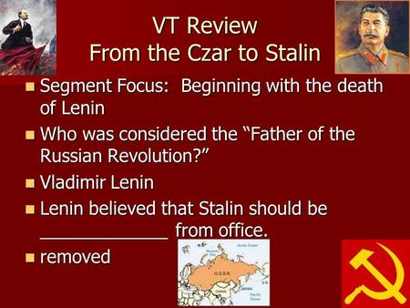 VT Review From the Czar to Stalin Segment Focus: Beginning with the death of Lenin Segment Focus: Beginning with the death of Lenin Who was considered.
