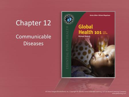 Chapter 12 Communicable Diseases. Table 12.0.T01: Key Links Between Communicable Diseases and the MDGs Data from United Nations. Millennium Development.