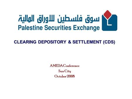 CLEARING DEPOSITORY & SETTLEMENT (CDS) AMEDA Conference Sun City October 2008.
