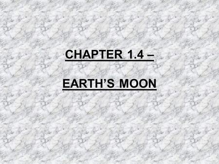 CHAPTER 1.4 – EARTH'S MOON. IMPORTANT FACTS The first person to truly see the surface of the Moon was Galileo in 1609. Galileo used a compound telescope.