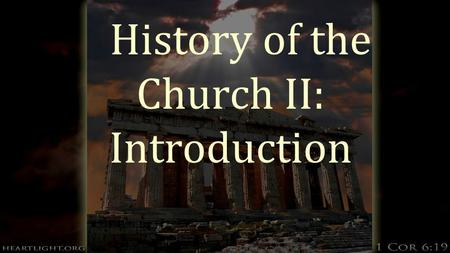 History of the Church II: Introduction. How the class will be set-up?  Each week will consist of a power point or video  Discussion, application and.