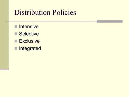 Distribution Policies