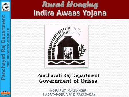 Panchayati Raj Department  Panchayati Raj Department Government of Orissa (KORAPUT, MALKANGIRI, NABARANGBUR AND RAYAGADA)