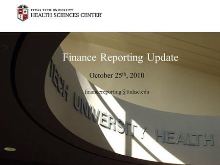 Finance Reporting Update October 25 th, 2010