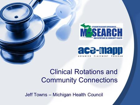 Jeff Towns – Michigan Health Council Clinical Rotations and Community Connections.