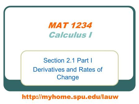 MAT 1234 Calculus I Section 2.1 Part I Derivatives and Rates of Change