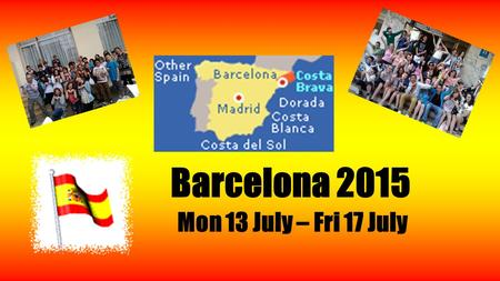 Barcelona 2015 Mon 13 July – Fri 17 July. The chance to experience… ¡Hola! Un helado de chocolate por favor.