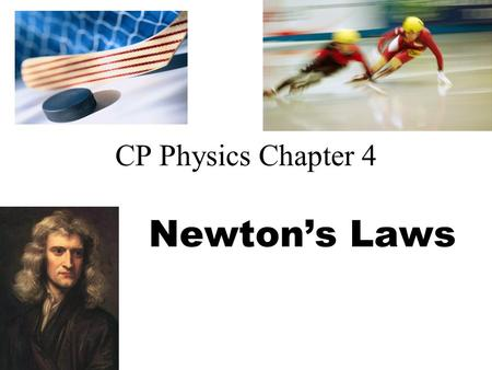 CP Physics Chapter 4 Newton's Laws Force Force (F) is a push or a pull Measured in Newtons (N) for SI, pounds (lb) in US. (4.45 N = 1 lb) It has magnitude.