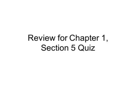 Review for Chapter 1, Section 5 Quiz. Chapter 1, Section 5 V. Transatlantic Encounters.