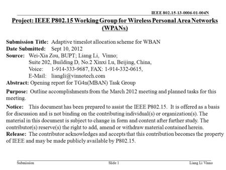 IEEE 802.15-13-0006-01-004N Submission Liang Li VinnoSlide 1 Project: IEEE P802.15 Working Group for Wireless Personal Area Networks (WPANs) Submission.