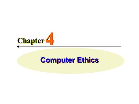 Computer Ethics 4 4 Chapter.  Ethics Pertaining to right or wrong in conduct  Ethical In accordance with the rules or standards for right conduct or.