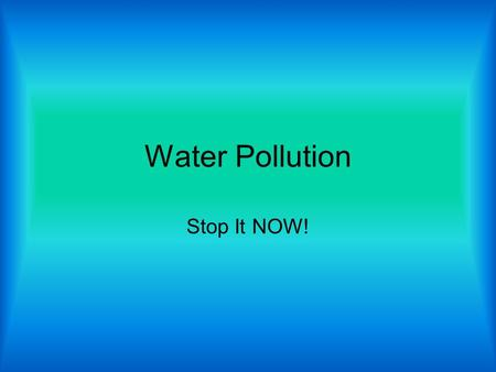 Water Pollution Stop It NOW!. Major Pollutants There are several major water pollutants; exactly four. The first category is disease- causing agents.