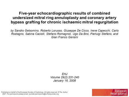 Five-year echocardiographic results of combined undersized mitral ring annuloplasty and coronary artery bypass grafting for chronic ischaemic mitral regurgitation.