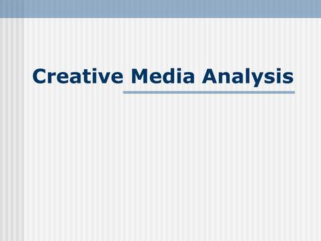 Creative Media Analysis. Media research and measurement techniques Audience measurement concepts and issues Efficiency measurements for inter- media comparisons.