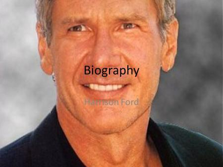 Biography Harrison Ford. Why is Harrison Ford Famous? Harrison is an American film actor who received favorable criticism. He also acted as Han Solo in.
