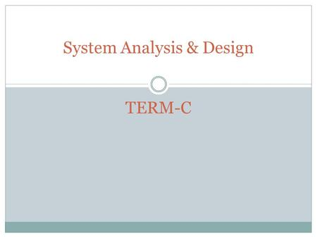 System Analysis & Design TERM-C. Fida Hussain Yousafzai 2 Chairman department of computer science Kardan Institute of Higher Education-Kabul MSc(computer.