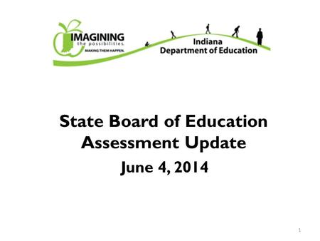 State Board of Education Assessment Update 1 June 4, 2014.