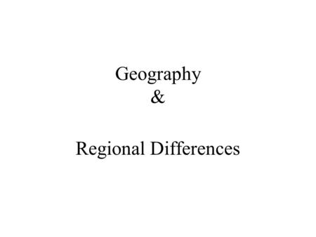 Geography & Regional Differences I. 1630-1750 three distinct lifestyles and cultures emerge in the 13 original colonies.