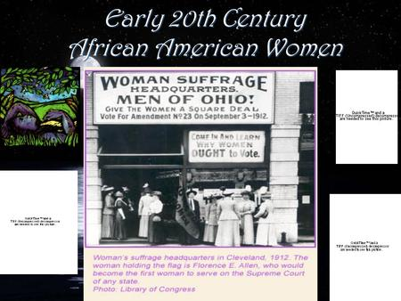 Early 20th Century African American Women. Timeline 1900s-1920s 1910second conference of the National Negro Conference forms the NAACP (National Association.
