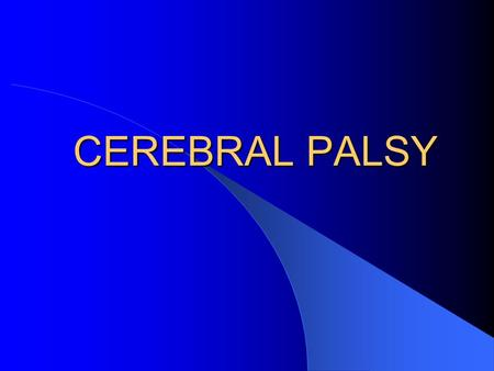 CEREBRAL PALSY. Chronic disability of central nervous system origin characterised by aberrant control of movement of posture, appearing early in life.