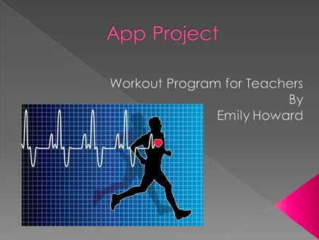  To help schools give teachers a fitness program  Bring an app into their lives that will help them create a more FITT life style.