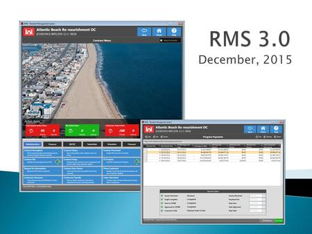 December, 2015.  No official date for full switchover from RMS 2.38 to RMS 3.0  State of the RMS Support Contract  Expect regular updates once per.