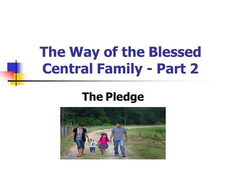 The Way of the Blessed Central Family - Part 2 The Pledge.