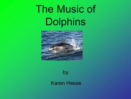 The Music of Dolphins by Karen Hesse.
