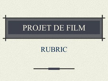 PROJET DE FILM RUBRIC. ALLÉE DE CANNE À SUCRE 1 Comment, opine, and analize…