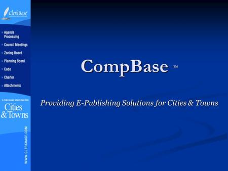 CompBase TM Providing E-Publishing Solutions for Cities & Towns.