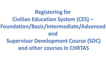 Login to Civilian Human Resources Training Application System (CHRTAS) at https://www.atrrs.army.mil/channels/chrtas/student/logon.aspx?CallingURL=%2fchannels%2fchrtas%2fstudent%2fmain.asp.