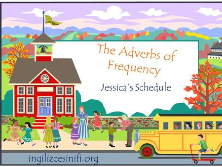 The Adverbs of Frequency Jessica's Schedule ingilizcesinifi.org.