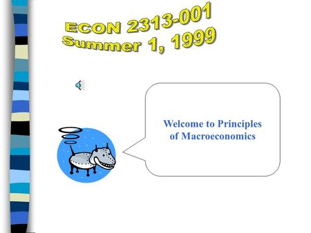 Welcome to Principles of Macroeconomics Economics is the study of how individuals and societies allocate scarce resources among competing alternative.