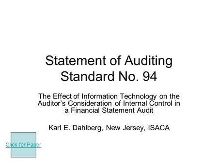 Statement of Auditing Standard No. 94 The Effect of Information Technology on the Auditor's Consideration of Internal Control in a Financial Statement.