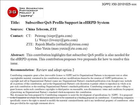 3GPP2 X50-20101025-xxx Title: Subscriber QoS Profile Support in eHRPD System Sources: China Telecom, ZTE Contact: CT: Peirong Li Wenyi.