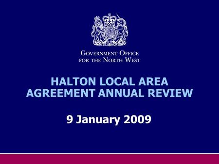HALTON LOCAL AREA AGREEMENT ANNUAL REVIEW 9 January 2009.