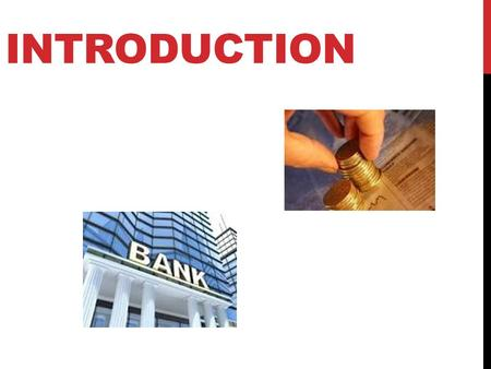 INTRODUCTION. BANKING SERVICES CHARACTERSTICS OF BANKING SERVICES MACHINEAUT OMATED TELLER PHONE BANKING ONLINE SERVICES POINT OF SALE SYSTEM INTERNET.