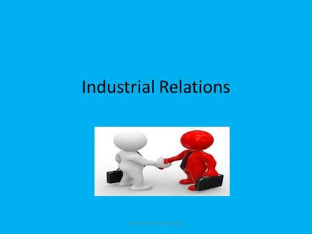 Industrial Relations Mr. Poole Business Studies. Industrial Relations describes how workers and Management get on with each other at work. Mr. Poole Business.