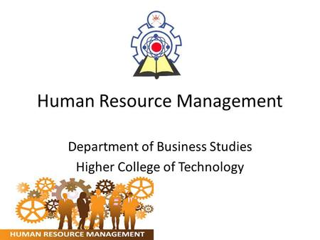 Human Resource Management Department of Business Studies Higher College of Technology.
