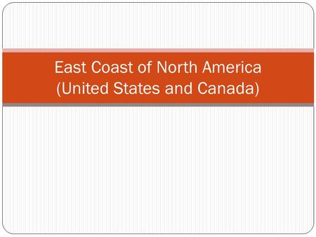 East Coast of North America (United States and Canada)