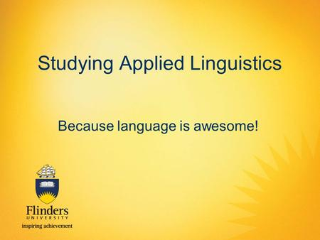 Studying Applied Linguistics Because language is awesome!