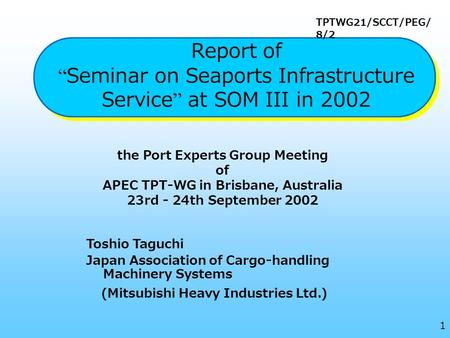 "The Port Experts Group Meeting of APEC TPT-WG in Brisbane, Australia 23rd - 24th September 2002 Report of "" Seminar on Seaports Infrastructure Service."