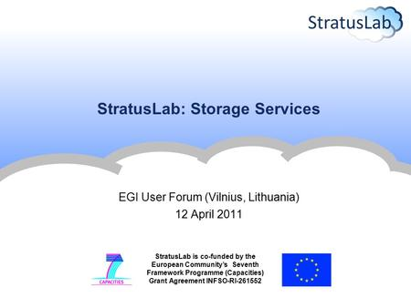 StratusLab is co-funded by the European Community's Seventh Framework Programme (Capacities) Grant Agreement INFSO-RI-261552 StratusLab: Storage Services.